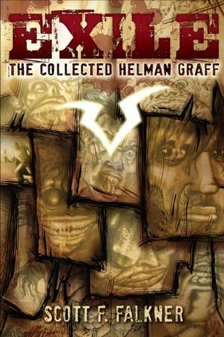 Exile: The Collected Helman Graff  by  Scott F. Falkner