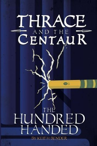Thrace and the Centaur: The Hundred Handed  by  Keith Bender