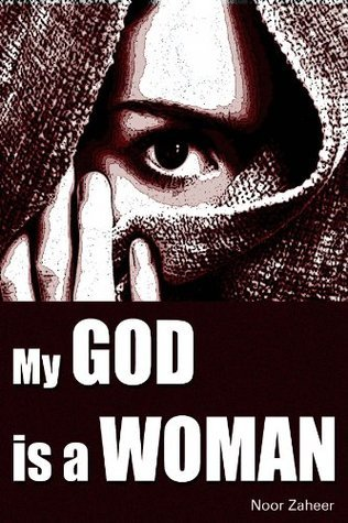 My God is a Woman  by  Noor Zaheer
