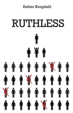 Ruthless  by  Esther Krogdahl
