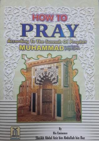 How To Pray According To The Sunnah عبد العزيز بن عبد الله بن باز