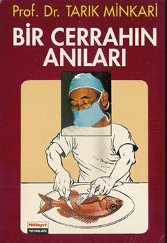 Bir Cerrahın Anıları  by  Tarık Minkari