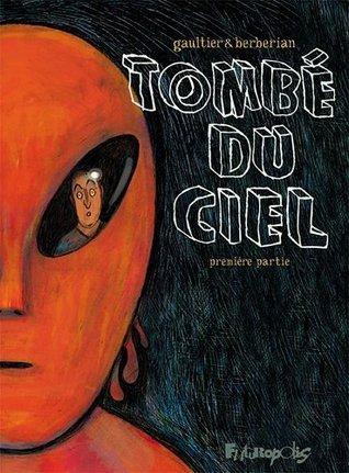 Tombé du ciel (Première partie) (Tombé du ciel #1)  by  Charles Berberian