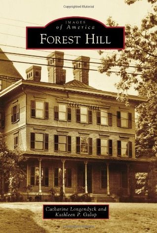 Forest Hill  by  Catharine Longendyck