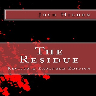 The Residue Revised And Expanded Edition Josh Hilden