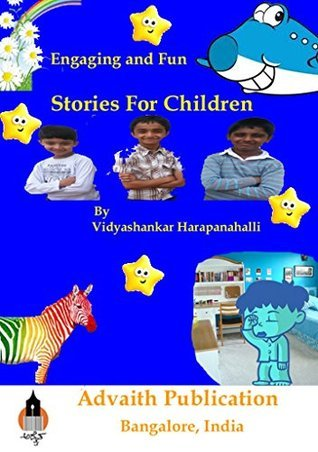 Engaging and Fun Stories For Children: Engaging and Fun Stories For Children  by  VidyaShankar Harapanahalli