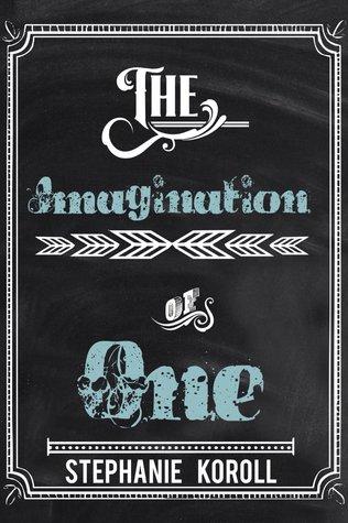 The Imagination of One Stephanie Koroll