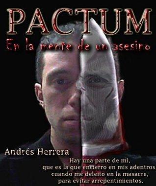 PACTUM: EN LA MENTE DE UN ASESINO  by  Andrés Herrera