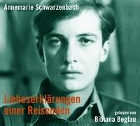 Liebeserklärungen einer Reisenden Annemarie Schwarzenbach