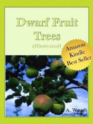Dwarf Fruit Trees F. A. Waugh