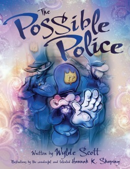 The Possible Police  by  Wylde Scott