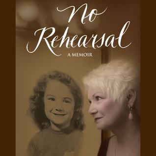 No Rehearsal A Memoir  by  Brenda Bartella Peterson