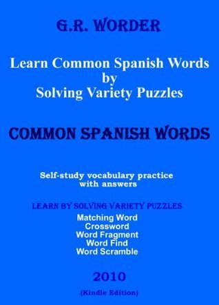 Learn Common Spanish Words Solving Variety Puzzles by G.R. Worder