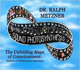 The Unfolding Maps of Consciousness: Varieties of Transformative Experience  by  Ralph Metzner