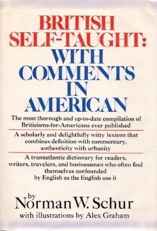 British Self-Taught: With Comments in American Norman W. Schur
