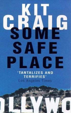 Some Safe Place Kit Craig