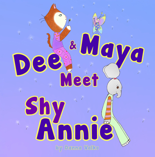 Dee and Maya Meet Shy Annie Danna Valko