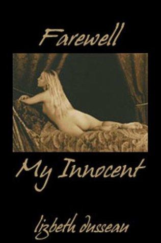 Farewell My Innocent  by  Lizbeth Dusseau