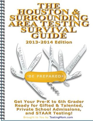 The Houston & Surrounding Area Testing Survival Guide  by  Testing Mom LLC
