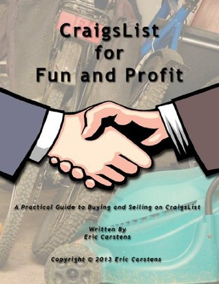 Craigslist for Fun and Profit Eric Carstens