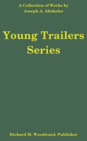 The Young Trailers Series Joseph A. Altsheler