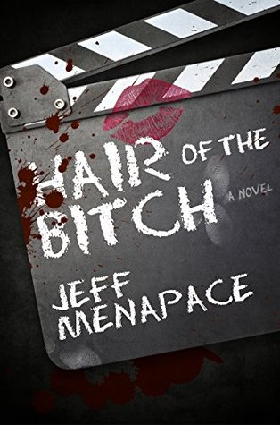 Hair of the B*tch: A Twisted Psychological Thriller  by  Jeff Menapace