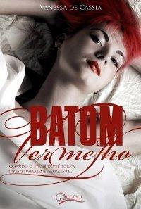 Batom Vermelho  by  Vanessa de Cássia