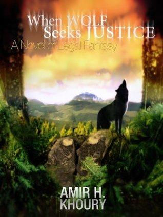 WHEN WOLF SEEKS JUSTICE AMIR KHOURY