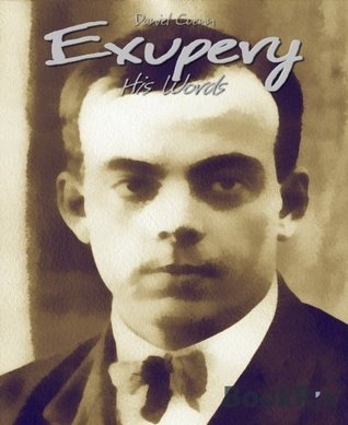 Exupery: His Words  by  Daniel Coenn
