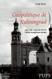 Géopolitique de Kaliningrad  by  Frank Tétart