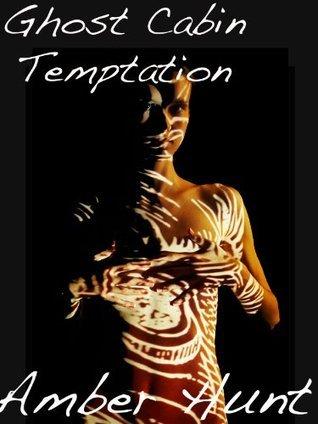 Ghost Cabin Temptation Amber Hunt