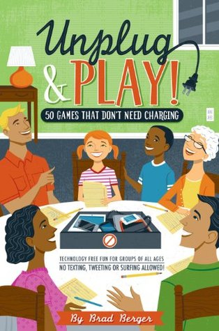 Unplug & Play! 50 Games That Dont Need Charging  by  Brad Berger