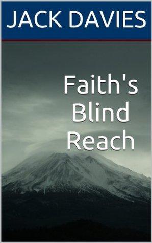 Faiths Blind Reach Jack Davies