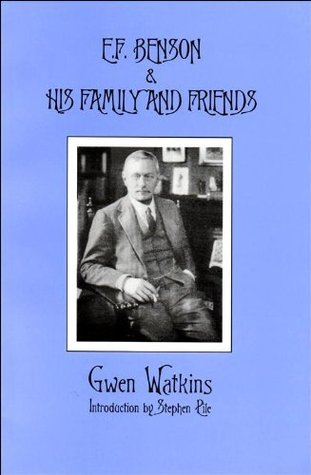 E.F. Benson and His Family and Friends Gwen Watkins
