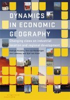 Dynamics in Economic Geography: Changing views on industrial location and regional development Oedzge Atzema