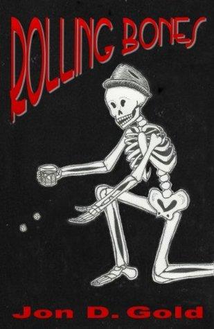 Rolling Bones Jon D. Gold