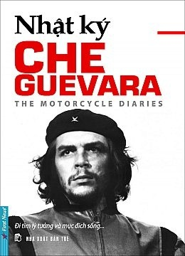 Nhật ký Che Guevara Che Guevara