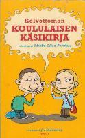 Kelvottoman koululaisen käsikirja Pirkko-Liisa Perttula