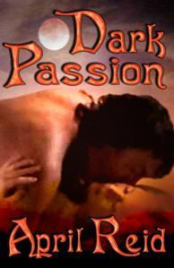 Dark Passion  by  April Reid