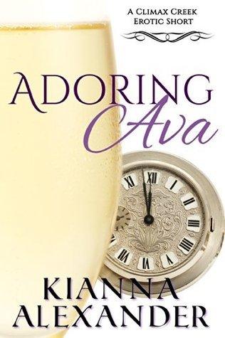 Adoring Ava: An Erotic Short (Climax Creek Book 3)  by  Kianna Alexander
