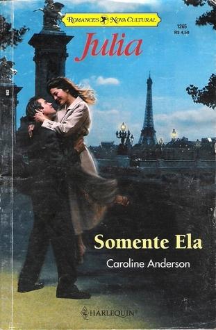 Somente Ela (The Audley Memorial Hospital, #16) Caroline Anderson
