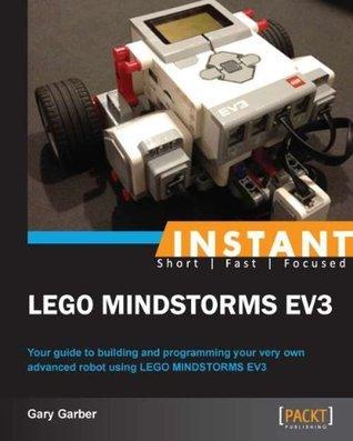 Instant Lego Mindstorm Ev3  by  Gary Garber