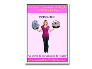 Elaboración de Canastas de Regalo en 10 Simples Pasos Denise Riley