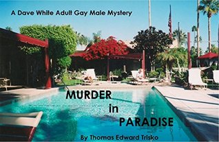 Murder in Paradise: A Dave White Gay Male Mystery (Dave White Gay Male Mysteries Book 3) Thomas Trisko
