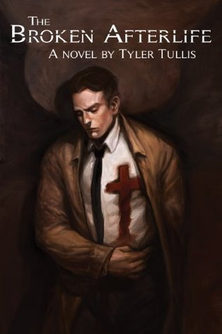 The Broken Afterlife  by  Tyler Tullis