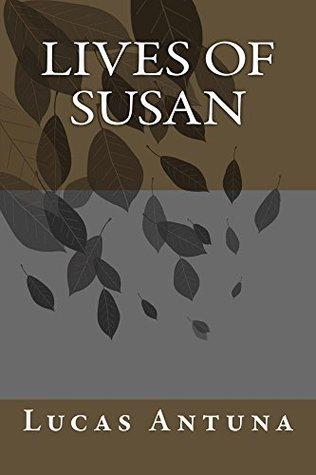 Lives of Susan  by  Lucas Antuna