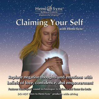 Claiming Your Self with Hemi-Sync® Monroe Products