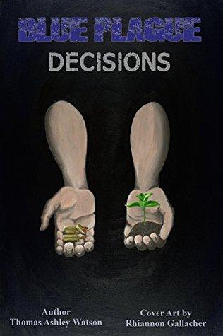 Decisions (Blue Plague #5) Thomas A. Watson