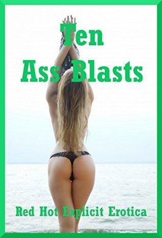 Ten Ass Blasts: Ten First Anal Sex Erotica Stories  by  Angela Ward