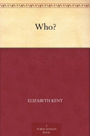 Who? Elizabeth Kent